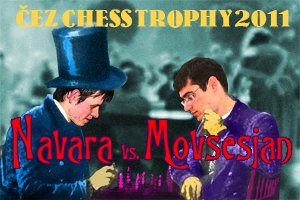 Navara vs. Movsesjan – ČEZ CHESS TROPHY 2011